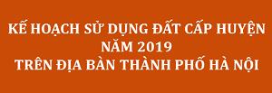 Kế hoạch sử dụng đất cấp huyện năm 2019
